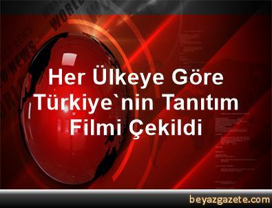 Her Ülkeye Göre Türkiye'nin Tanıtım Filmi Çekildi
