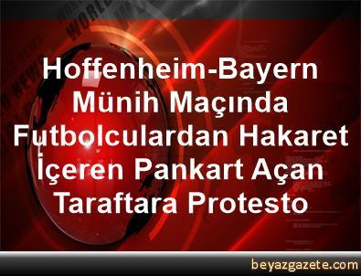 Hoffenheim-Bayern Münih Maçında Futbolculardan Hakaret İçeren Pankart Açan Taraftara Protesto