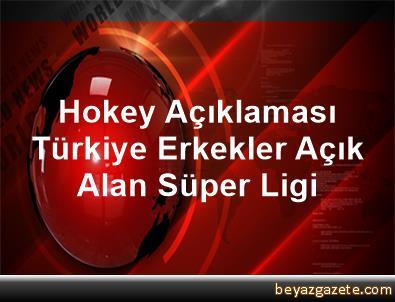 Hokey Açıklaması Türkiye Erkekler Açık Alan Süper Ligi