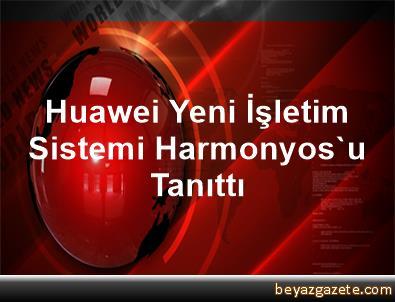 Huawei, Yeni İşletim Sistemi Harmonyos'u Tanıttı