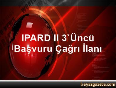 IPARD II 3'Üncü Başvuru Çağrı İlanı