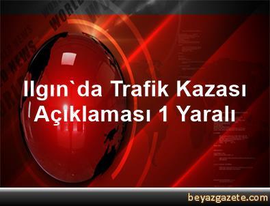 Ilgın'da Trafik Kazası Açıklaması 1 Yaralı