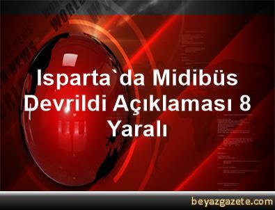 Isparta'da Midibüs Devrildi Açıklaması 8 Yaralı
