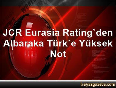 JCR Eurasia Rating'den Albaraka Türk'e Yüksek Not