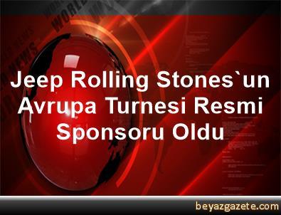 Jeep, Rolling Stones'un Avrupa Turnesi Resmi Sponsoru Oldu