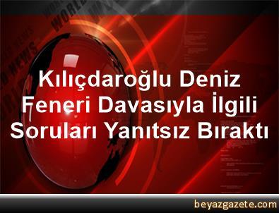 Kılıçdaroğlu, Deniz Feneri Davasıyla İlgili Soruları Yanıtsız Bıraktı