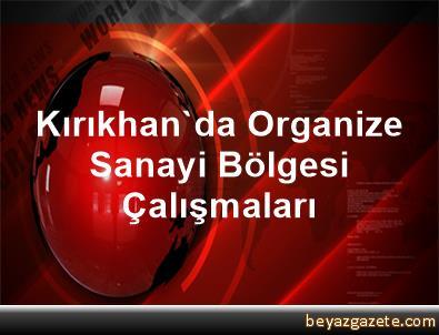 Kırıkhan'da Organize Sanayi Bölgesi Çalışmaları