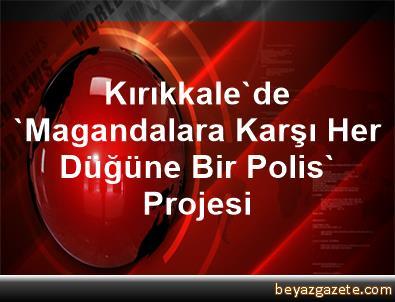 Kırıkkale'de 'Magandalara Karşı Her Düğüne Bir Polis' Projesi