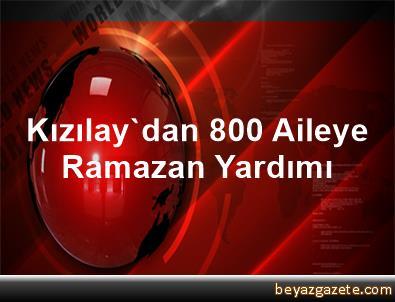Kızılay'dan 800 Aileye Ramazan Yardımı