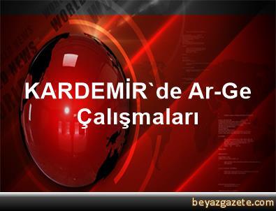 KARDEMİR'de Ar-Ge Çalışmaları