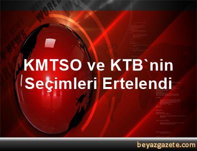 KMTSO ve KTB'nin Seçimleri Ertelendi