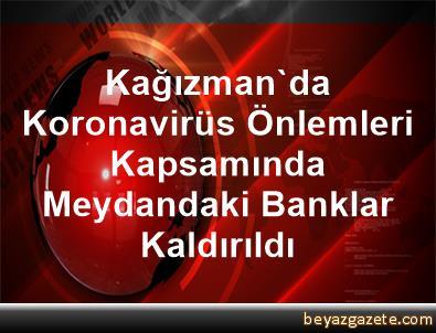 Kağızman'da Koronavirüs Önlemleri Kapsamında Meydandaki Banklar Kaldırıldı