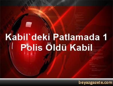 Kabil'deki Patlamada 1 Polis Öldü Kabil