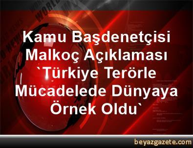 Kamu Başdenetçisi Malkoç Açıklaması 'Türkiye Terörle Mücadelede Dünyaya Örnek Oldu'