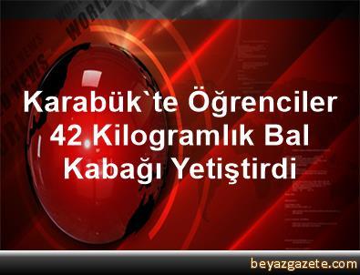 Karabük'te Öğrenciler 42 Kilogramlık Bal Kabağı Yetiştirdi