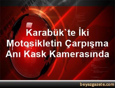 Karabük'te İki Motosikletin Çarpışma Anı Kask Kamerasında