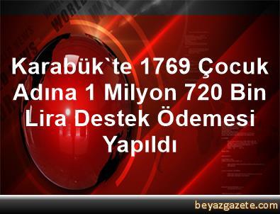 Karabük'te 1769 Çocuk Adına 1 Milyon 720 Bin Lira Destek Ödemesi Yapıldı