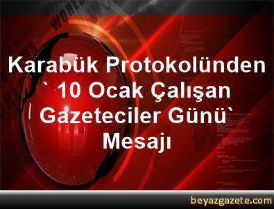 Karabük Protokolünden ' 10 Ocak Çalışan Gazeteciler Günü' Mesajı