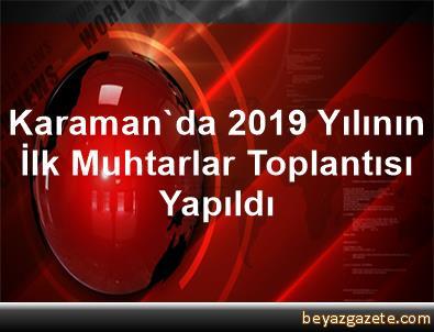 Karaman'da 2019 Yılının İlk Muhtarlar Toplantısı Yapıldı