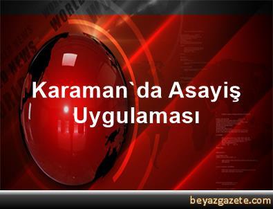Karaman'da Asayiş Uygulaması