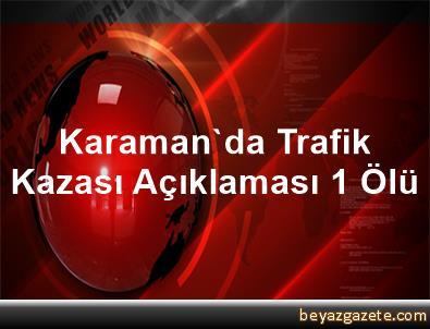 Karaman'da Trafik Kazası Açıklaması 1 Ölü
