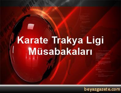 Karate Trakya Ligi Müsabakaları