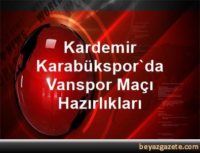 Kardemir Karabükspor'da Vanspor Maçı Hazırlıkları