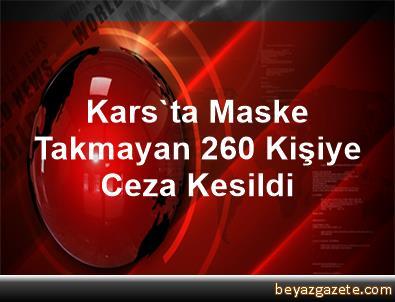 Kars'ta Maske Takmayan 260 Kişiye Ceza Kesildi