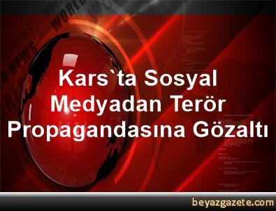 Kars'ta Sosyal Medyadan Terör Propagandasına Gözaltı