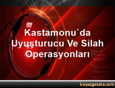 Kastamonu'da Uyuşturucu Ve Silah Operasyonları
