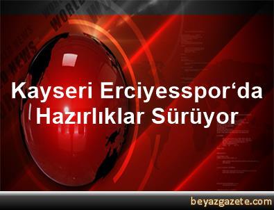 Kayseri Erciyesspor'da Hazırlıklar Sürüyor