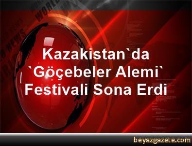 Kazakistan'da 'Göçebeler Alemi' Festivali Sona Erdi