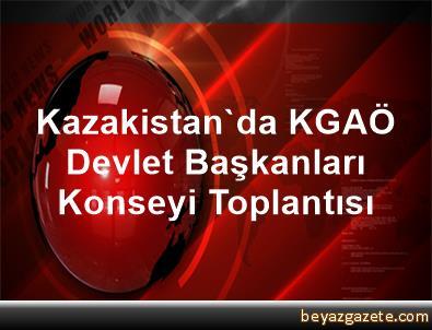 Kazakistan'da KGAÖ Devlet Başkanları Konseyi Toplantısı