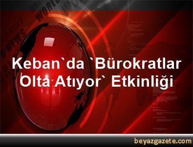 Keban'da 'Bürokratlar Olta Atıyor' Etkinliği