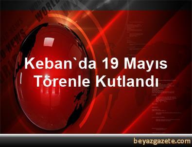 Keban'da 19 Mayıs Törenle Kutlandı