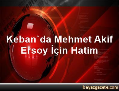 Keban'da Mehmet Akif Ersoy İçin Hatim