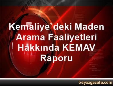 Kemaliye'deki Maden Arama Faaliyetleri Hakkında KEMAV Raporu