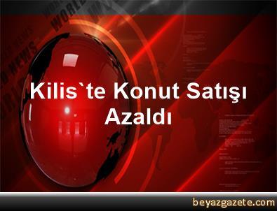 Kilis'te Konut Satışı Azaldı