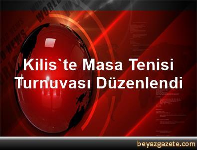 Kilis'te Masa Tenisi Turnuvası Düzenlendi