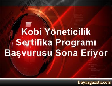 Kobi Yöneticilik Sertifika Programı Başvurusu Sona Eriyor