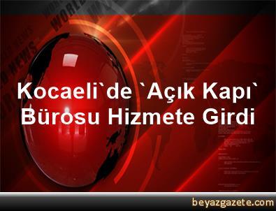 Kocaeli'de 'Açık Kapı' Bürosu Hizmete Girdi