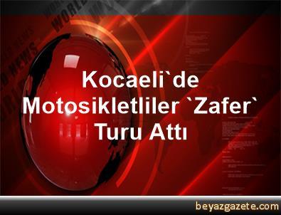 Kocaeli'de Motosikletliler 'Zafer' Turu Attı