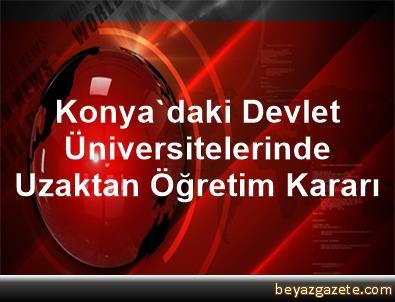 Konya'daki Devlet Üniversitelerinde Uzaktan Öğretim Kararı