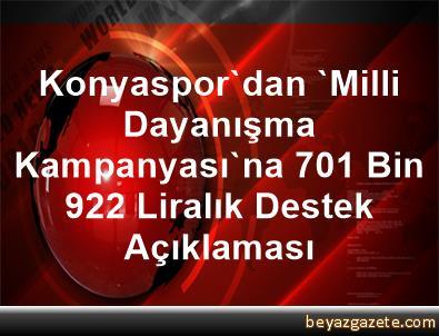 Konyaspor'dan 'Milli Dayanışma Kampanyası'na 701 Bin 922 Liralık Destek Açıklaması
