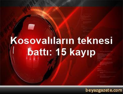 Kosovalıların teknesi battı: 15 kayıp