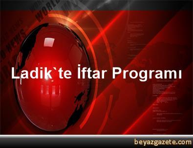 Ladik'te İftar Programı
