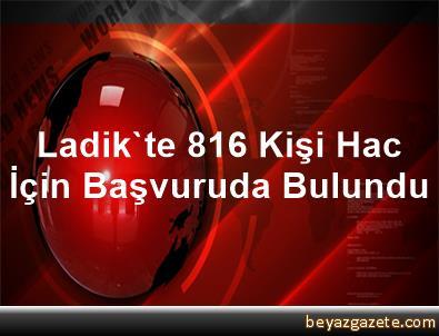 Ladik'te 816 Kişi Hac İçin Başvuruda Bulundu