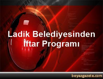 Ladik Belediyesinden İftar Programı