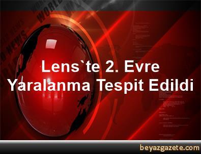 Lens'te 2. Evre Yaralanma Tespit Edildi