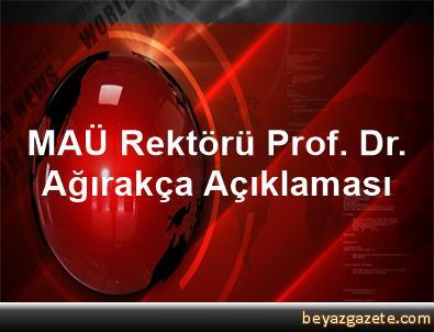MAÜ Rektörü Prof. Dr. Ağırakça Açıklaması